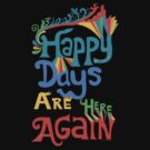 Happy Days Are Here Again  by Andi Bird