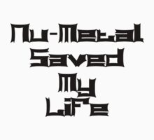 Nu-Metal Saved My Life (Black) by georgestow