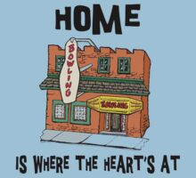 """Bowling """"Home Is Where The Heart's At"""" Kids Clothes"""