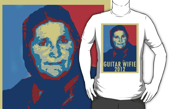 Guitar Wifie for President 2012 by Jordan Moffat
