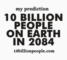 10 BILLION PEOPLE ON EARTH IN 2084  by akiraYip