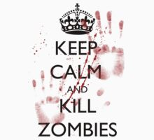 Keep Calm and Kill Zombies 2 by supalurve