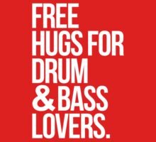 Free Hugs For Drum & Bass Lovers. Kids Clothes