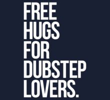 Free Hugs For Dubstep Lovers. Kids Clothes