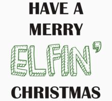Have a Merry elfin' Christmas by supalurve