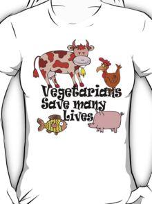 Vegetarians Save Lives T-Shirt