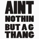 Ain't Nothin But A G Thang by krisyoungboss