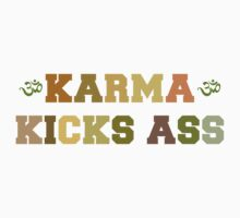 Karma Kicks Ass by T-ShirtsGifts