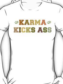 Karma Kicks Ass T-Shirt