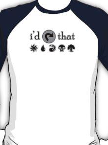 I'd Tap That - MTG T-Shirt