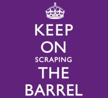 KEEP ON SCRAPING THE BARREL by Tedri