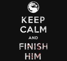 Keep Calm and Finish Him by soulthrow