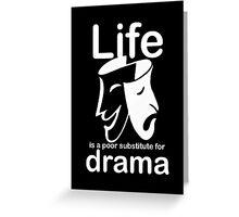 Drama v Life Greeting Card