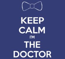 Keep Calm I'm The Doctor (Bow Tie) by bungeecow