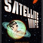 Poster/Postcard - Satellite Wife by LungeDolphin