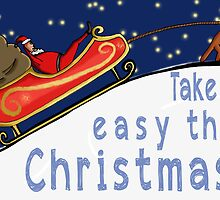 Take it easy this Xmas  by Gingerbread Graphics