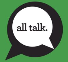 All Talk - Deuce Design by Stuart  Galloway