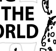 sing to the world Sticker