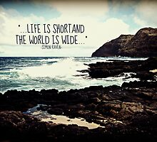 LIFE IS SHORT  by TYarte