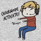 Chairmode Activate! - Tshirt by Ashlee Warren