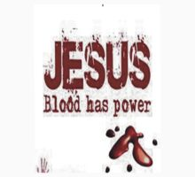 Jesus Blood Has Power by phil419