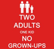 Two Adults, One Kid, No Grown-Ups by ScottW93