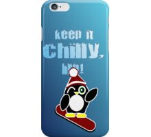 Keep it chilly, bro! iPhone Case/Skin