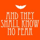 And They Shall Know No Fear by TWCreation