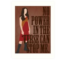 River Tam - No Power In The 'Verse Can Stop Me Art Print