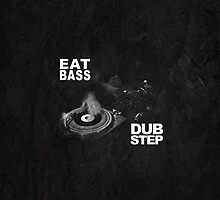 Dubstep - Eat Bass by Cydia