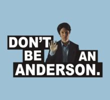 DON'T BE AN ANDERSON. T-Shirt