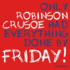 Only Robinson Crusoe (Red) by Ali B