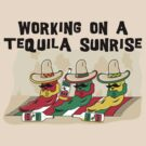 "Cinco de Mayo ""Working On A Tequila Sunrise"" by HolidayT-Shirts"