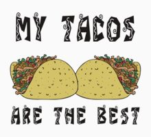 "Funny Mexican ""My Tacos Are The Best"" by HolidayT-Shirts"