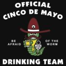 Cinco de Mayo Cindo de Mayo Drinking Team by HolidayT-Shirts