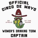 "Cinco de Mayo ""Women's Drinking Team Captain"" by HolidayT-Shirts"