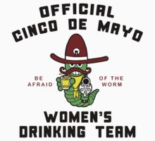 "Cinco de Mayo ""Women's Drinking Team"" by HolidayT-Shirts"