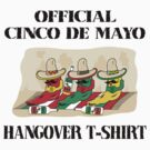 Official Cinco de Mayo Hangover T-Shirt by HolidayT-Shirts