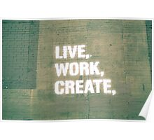 Live. Work. Create.  Poster