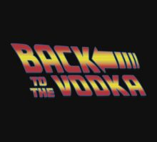 BACK TO THE VODKA by viperbarratt