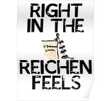 Right in the Reichenfeels! Poster