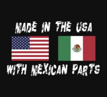 American Mexican Born In USA With Mexican Parts by HolidayT-Shirts