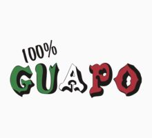 100% Guapo by HolidayT-Shirts
