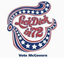 Lick Dick In '72 - Nixon McGovern Election (Reversed Colours) by Buleste