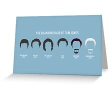 The changing hair of Tom Jones Greeting Card