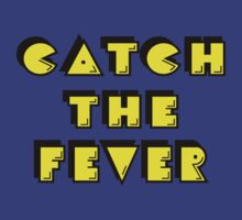Catch the Fever by Jewleo