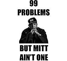 99 Problems But Mitt Ain't One (HD) Photographic Print