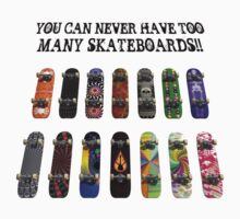 Too Many Skateboards! by bradyarnold