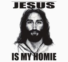 JESUS IS MY HOMIE by chasemarsh