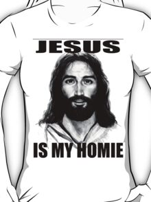 JESUS IS MY HOMIE T-Shirt